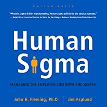 Human Sigma: Managing the Employee-Customer Encounter Audiobook by John H. Fleming, Jim Asplund Narrated by Tom Parks