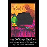 The Scent of Murder (Marissa Scott mysteries Book 1) ~ Jeffrey Marks
