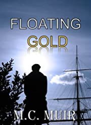 Floating Gold (Under Admiralty Orders - The Oliver Quintrell Series)