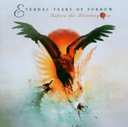 Before the Bleeding Sun by Eternal Tears of Sorrow (2006-04-21)