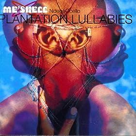 Plantation Lullabies [Explicit]