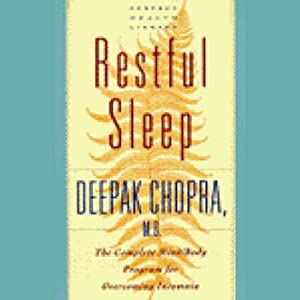 Restful Sleep: The Complete Mind/Body Program for Overcoming Insomnia | [Deepak Chopra]