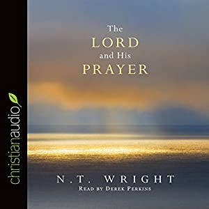 The Lord and His Prayer Audiobook