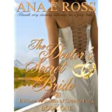 The Doctor's Secret Bride - Book One (Billionaire Brides of Granite Falls) ~ Ana E Ross