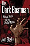 img - for The Dark Boatman: Tales of Horror and the Cthulhu Mythos book / textbook / text book