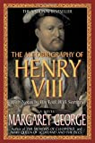 The Autobiography of Henry VIII: With Notes by His Fool, Will Somers (0312194390) by George, Margaret