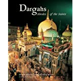 Dargahs: Abodes of the Saints