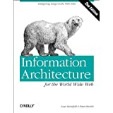 Information Architecture for the World Wide Web: Designing Large-Scale Web Sites, 2nd Edition ~ Peter Morville
