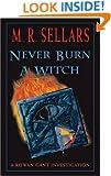 Never Burn a Witch: A Rowan Gant Investigation