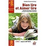 Bien lire et Aimer lire : Tome 1, Cycle 2 (CP-CE1)par Clotilde Silvestre de...