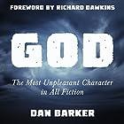 God: The Most Unpleasant Character in All Fiction Hörbuch von Dan Barker Gesprochen von: Dan Barker, Richard Dawkins, Buzz Kemper