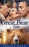 Great Bear Inn (BBW Alpha Werebear pack BDSM mega menage erotica): Lust of the Alpha (Alpha Werebears BDSM Book 1)