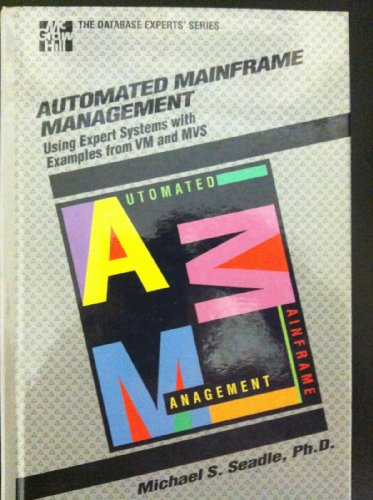 Automated Mainframe Management: Using Expert Systems With Examples from Vm and MVS