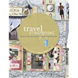 Travel Scrapbooks: Create Albums of Your Trips and Adventuresi'm ~ The Editors Of Memory...