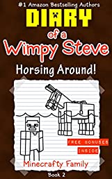 Diary of a Wimpy Steve: Horsing Around! (Book 2): Unofficial Minecraft Books (Minecraft Books for Kids)