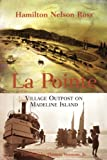 img - for La Pointe: Village Outpost on Madeline Island book / textbook / text book