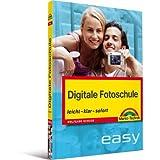 """Digitale Fotoschule - Vierfarbig, von Aufnahmepraxis bis Zubeh�r: Vom Einsteiger zum K�nner (easy)von """"Wolfgang Scheide"""""""