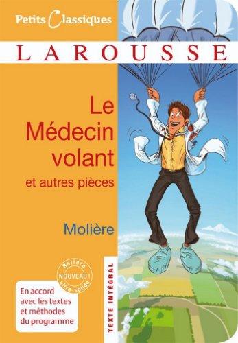 Jean-Baptiste Poquelin dit Molière - Le médecin volant - L'Amour médecin - Le Sicilien ou l'Amour peintre (Petits Classiques Larousse t. 151)