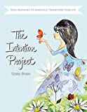 The Intention Project: Soul messages to magically transform your life