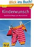 Kinderwunsch: Nat�rliche Wege zum Wun...