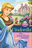 Cinderella: The Great Mouse Mistake (Disney Princess Early Chapter Books)