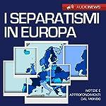 I separatismi in Europa | Francesco De Vito