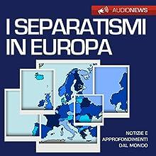 I separatismi in Europa Audiobook by Francesco De Vito Narrated by Fabio Farnè