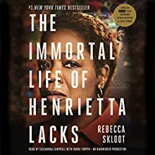 The Immortal Life of Henrietta Lacks Audiobook by Rebecca Skloot Narrated by Cassandra Campbell, Bahni Turpin