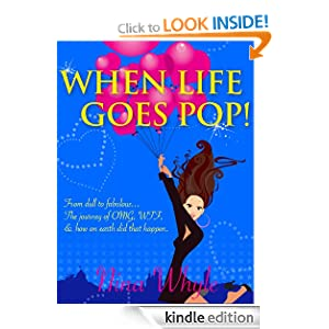 When Life Goes Pop! (A chick lit novel about love, sex, and friendship)