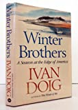 Winter Brothers: A Season at the Edge of America (0151971862) by Ivan Doig