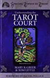 Understanding the Tarot Court (Special Topics in Tarot Series) (0738702862) by Mary K. Greer