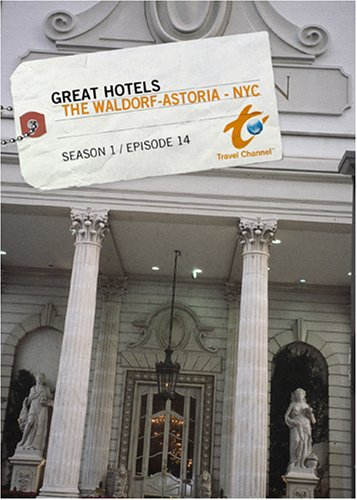 great-hotels-season-1-episode-14-the-waldorf-astoria-nyc
