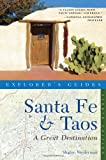 Explorers Guide Santa Fe & Taos: A Great Destination (Eighth Edition)  (Explorers Great Destinations)