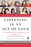 Listening Is an Act of Love: A Celebration of American Life from the StoryCorps Project (Penguin Books for English: Developmental)