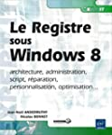 Le Registre Windows 8 - architecture,...