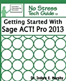 Product 0132858207 - Product title Getting Started With Sage ACT! Pro 2013