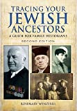 Tracing Your Jewish Ancestors -: A Guide For Family Historians