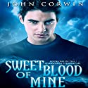 Sweet Blood of Mine: Overworld Chronicles, Book 1 Audiobook by John Corwin Narrated by Austin Rising