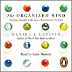 The Organized Mind: Thinking Straight...