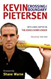 Crossing the Boundary: The Early Years in My Cricketing Life Kevin Pietersen