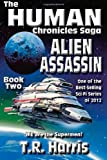 img - for Alien Assassin: Book 2 of The Human Chronicles Saga (Volume 2) book / textbook / text book