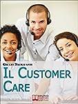 Il Customer Care. Come Comportarsi co...