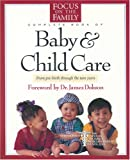 img - for The Focus on the Family Complete Book of Baby and Child Care book / textbook / text book