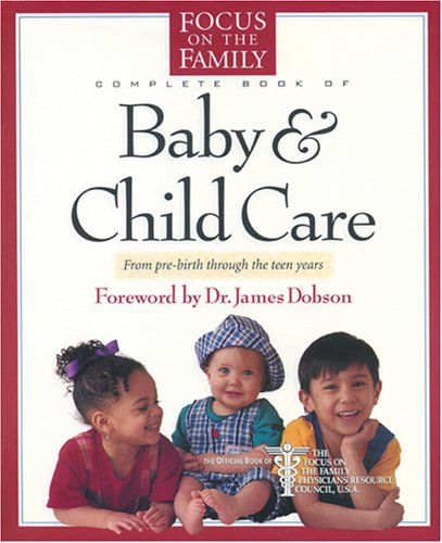 Image for The Focus on the Family Complete Book of Baby and Child Care