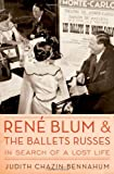 img - for Rene Blum and The Ballets Russes: In Search of a Lost Life by Judith Chazin-Bennahum (2011-07-15) book / textbook / text book