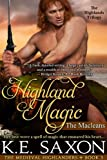 Highland Magic : Book Three (A Family Saga / Adventure Romance): The Macleans - The Highlands Trilogy (The Medieval Highlanders)