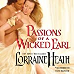 Passions of a Wicked Earl (       UNABRIDGED) by Lorraine Heath Narrated by Anne Flosnik