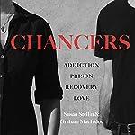 Chancers: Addiction, Prison, Recovery, Love: One Couple's Memoir | Susan Stellin,Graham MacIndoe