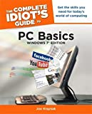 img - for The Complete Idiot's Guide to PC Basics, Windows 7 Edition (Complete Idiot's Guides (Computers)) 7 edition by Kraynak, Joe (2011) Paperback book / textbook / text book