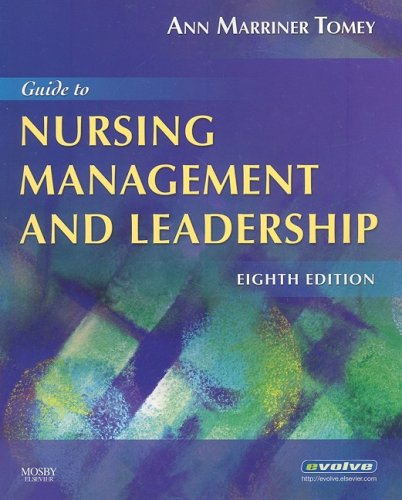 Guide to Nursing Management and Leadership, 8e (Guide to Nursing Management & Leadership (Marriner-Tomey))
